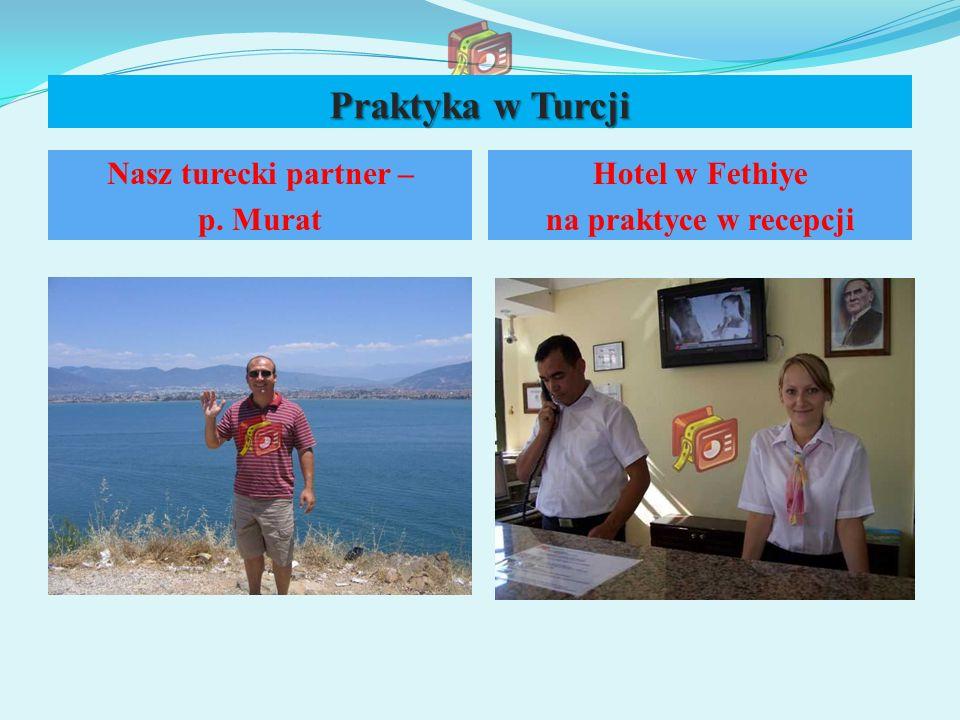 Praktyka w Turcji Nasz turecki partner – p. Murat Hotel w Fethiye