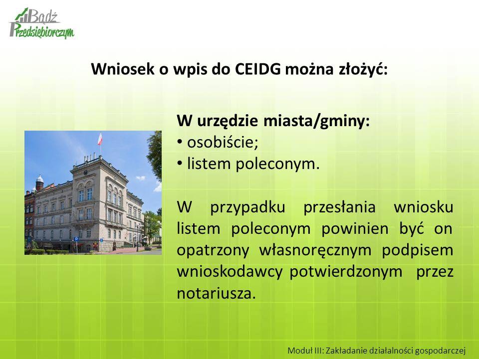 Wniosek o wpis do CEIDG można złożyć: