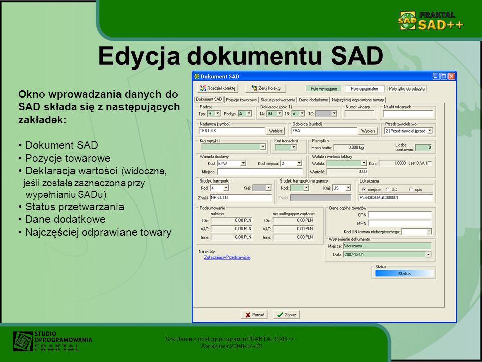 Edycja dokumentu SAD Okno wprowadzania danych do SAD składa się z następujących zakładek: Dokument SAD.