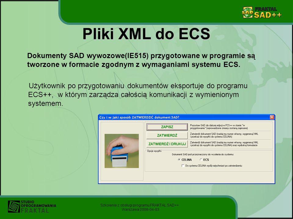 Pliki XML do ECS Dokumenty SAD wywozowe(IE515) przygotowane w programie są tworzone w formacie zgodnym z wymaganiami systemu ECS.
