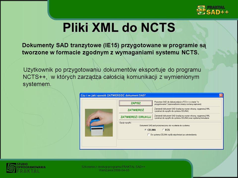 Pliki XML do NCTS Dokumenty SAD tranzytowe (IE15) przygotowane w programie są tworzone w formacie zgodnym z wymaganiami systemu NCTS.