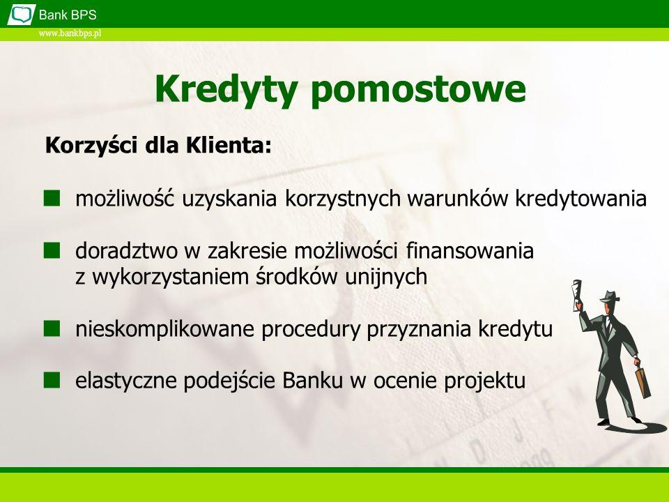 Kredyty pomostowe Korzyści dla Klienta: