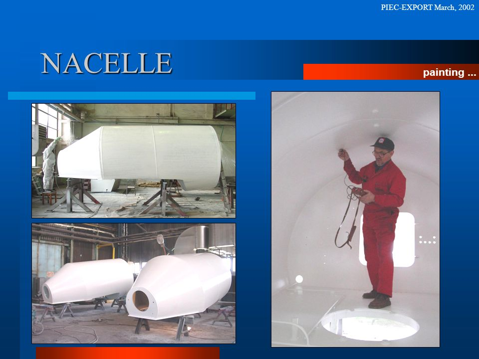 PIEC-EXPORT March, 2002 NACELLE painting ...