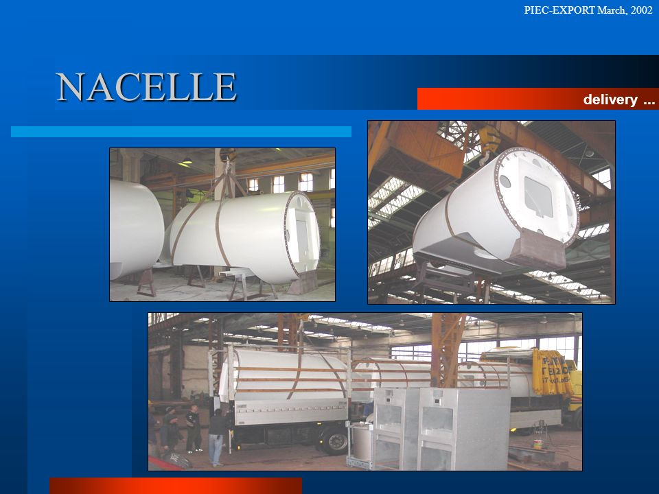PIEC-EXPORT March, 2002 NACELLE delivery ...