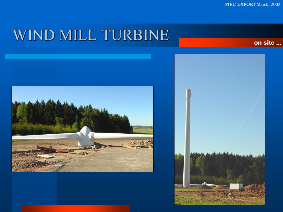 PIEC-EXPORT March, 2002 WIND MILL TURBINE on site ...
