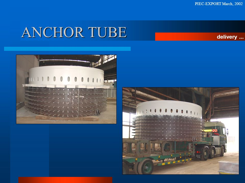 PIEC-EXPORT March, 2002 ANCHOR TUBE delivery ...