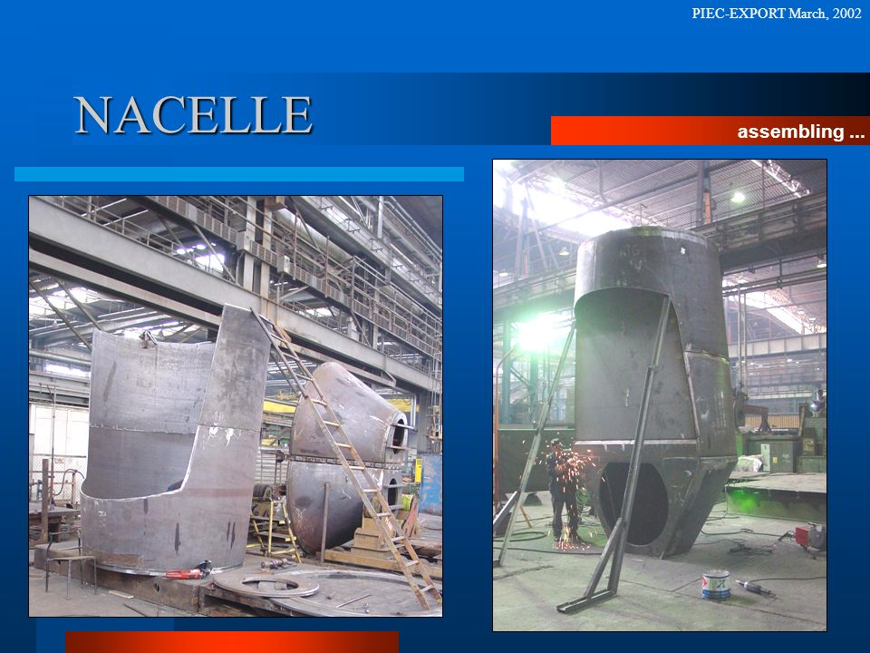 PIEC-EXPORT March, 2002 NACELLE assembling ...