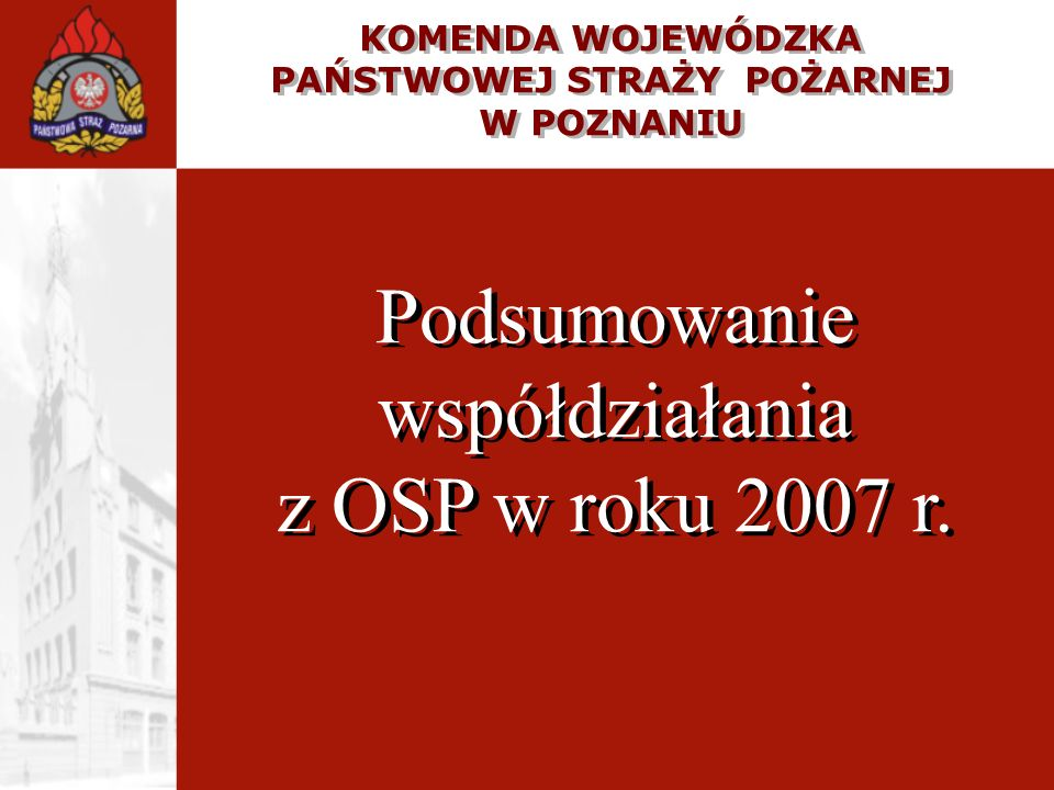 Podsumowanie współdziałania z OSP w roku 2007 r.