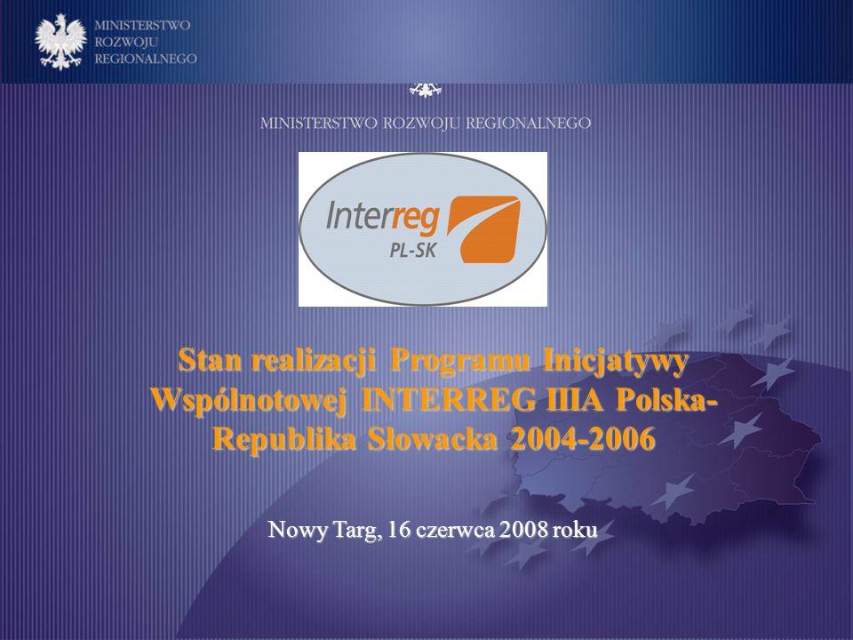 Stan realizacji Programu Inicjatywy Wspólnotowej INTERREG IIIA Polska-Republika Słowacka 2004-2006