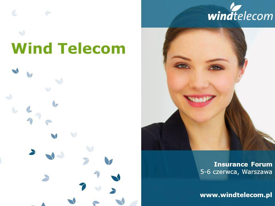 Wind Telecom Insurance Forum 5-6 czerwca, Warszawa www.windtelecom.pl