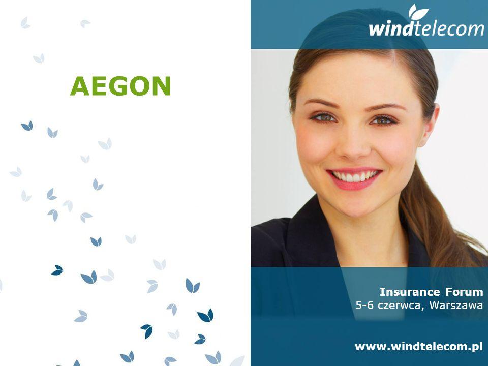 AEGON Insurance Forum 5-6 czerwca, Warszawa www.windtelecom.pl