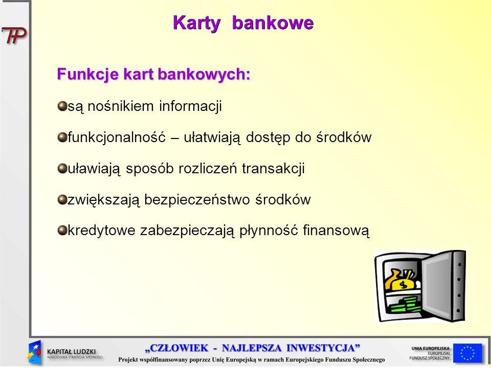 Karty bankowe Funkcje kart bankowych: są nośnikiem informacji