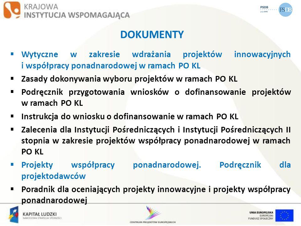 DOKUMENTY Wytyczne w zakresie wdrażania projektów innowacyjnych i współpracy ponadnarodowej w ramach PO KL.