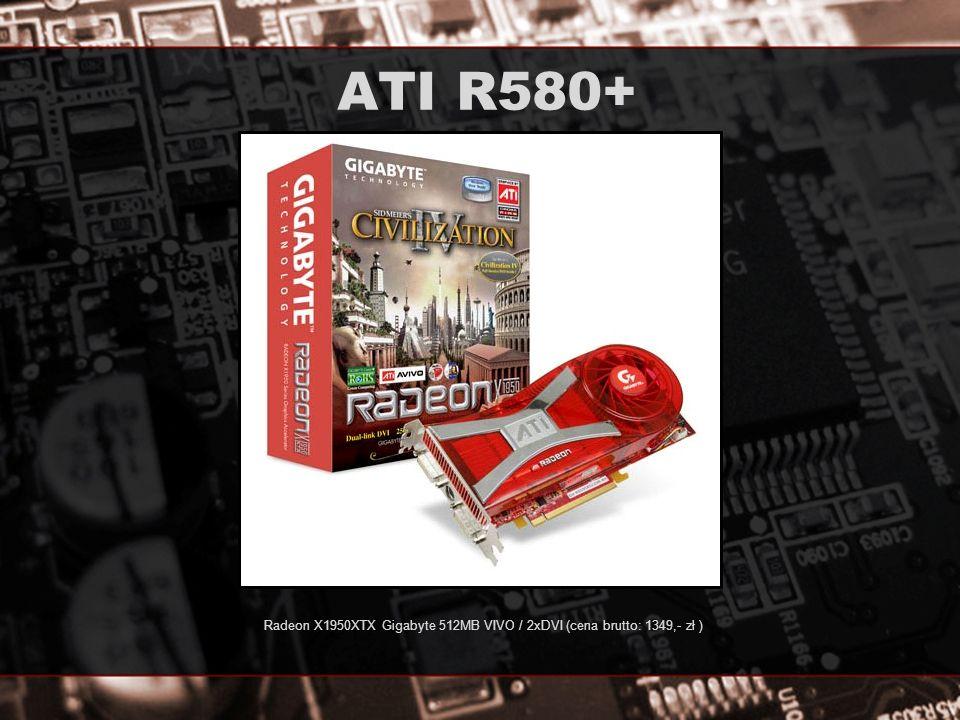 Radeon X1950XTX Gigabyte 512MB VIVO / 2xDVI (cena brutto: 1349,- zł )