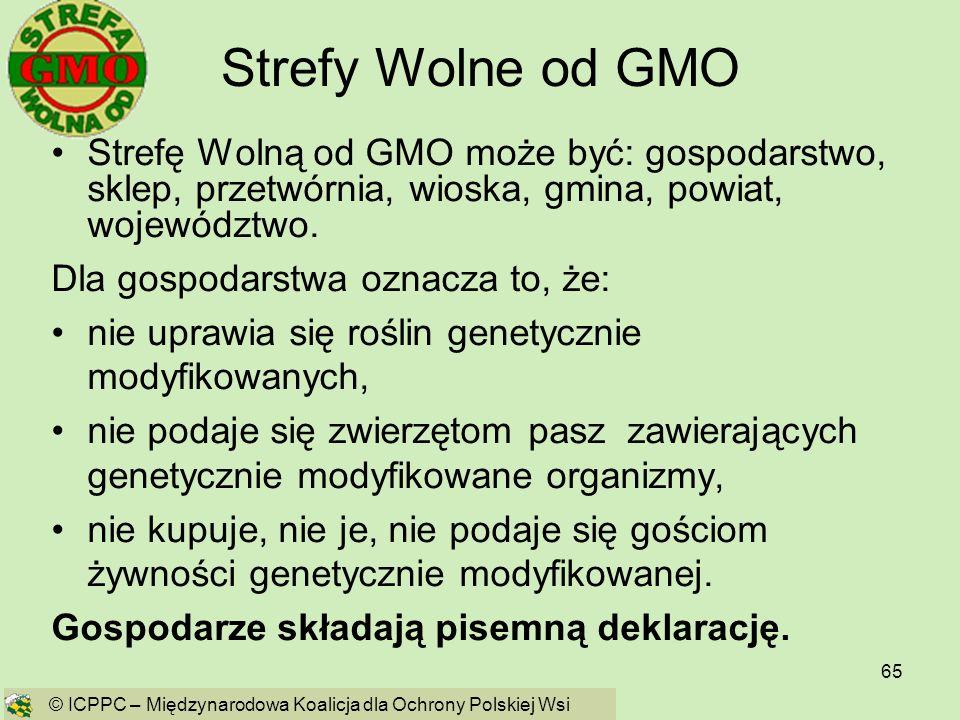 Strefy Wolne od GMO Strefę Wolną od GMO może być: gospodarstwo, sklep, przetwórnia, wioska, gmina, powiat, województwo.