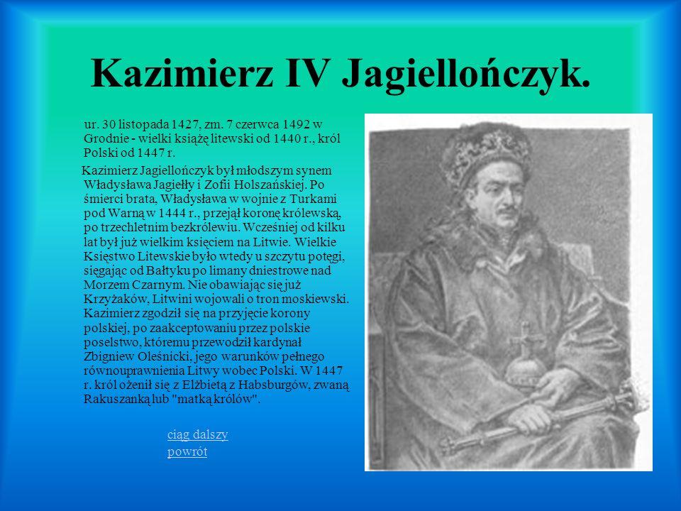 Kazimierz IV Jagiellończyk.