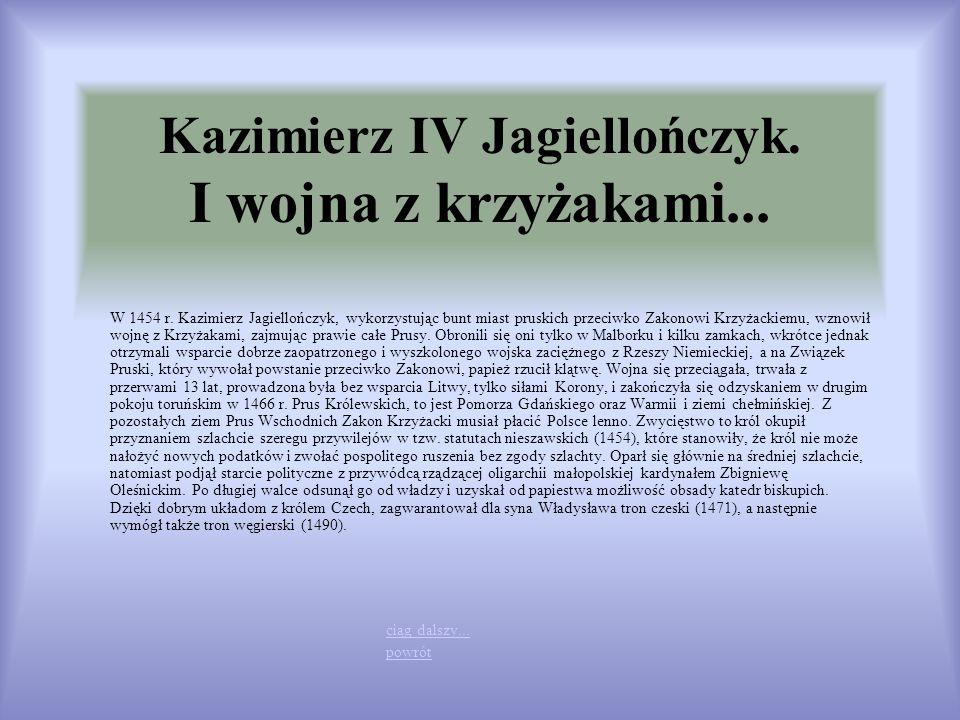 Kazimierz IV Jagiellończyk. I wojna z krzyżakami...