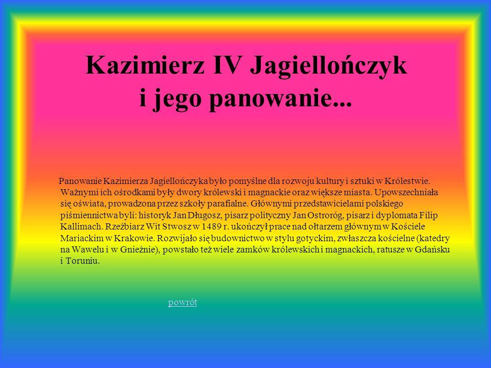 Kazimierz IV Jagiellończyk i jego panowanie...