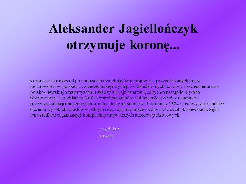 Aleksander Jagiellończyk otrzymuje koronę...