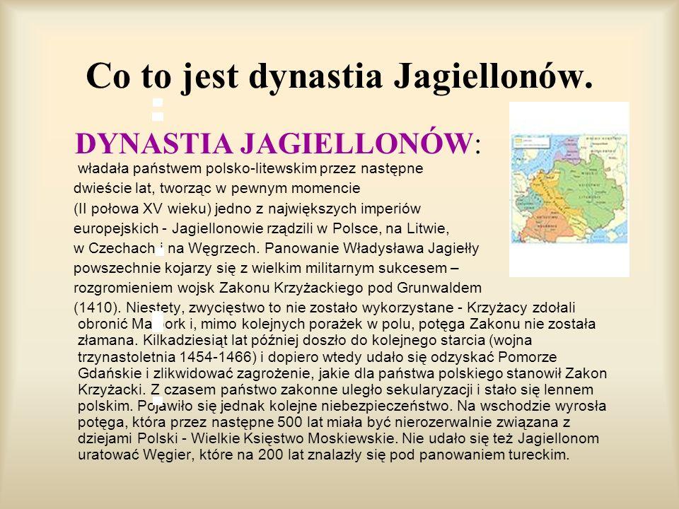 Co to jest dynastia Jagiellonów.