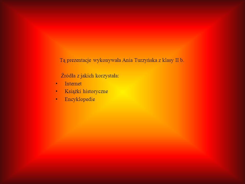 Tą prezentacje wykonywała Ania Turzyńska z klasy II b.