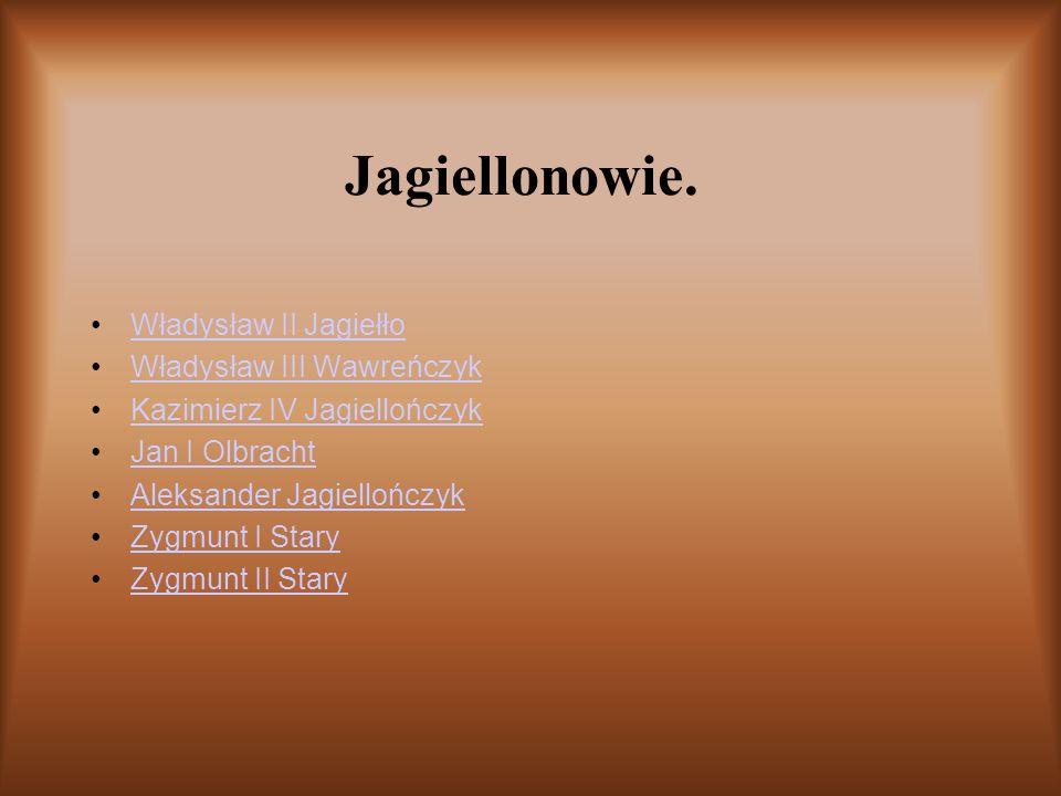 Jagiellonowie. Władysław II Jagiełło Władysław III Wawreńczyk