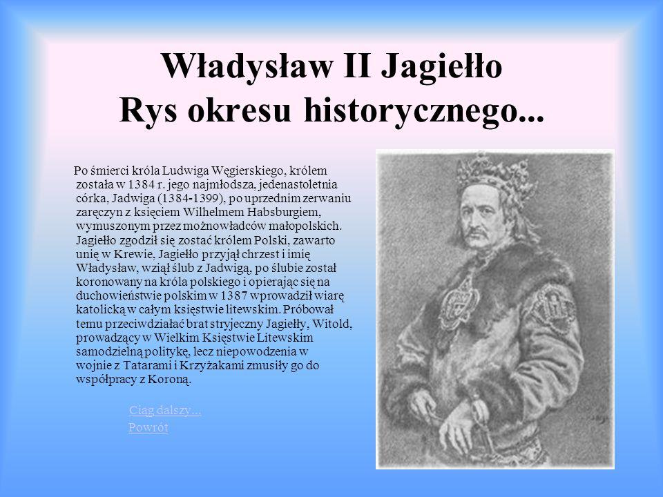 Władysław II Jagiełło Rys okresu historycznego...
