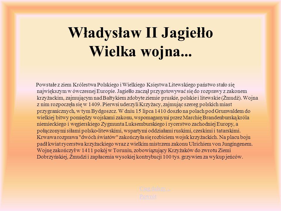 Władysław II Jagiełło Wielka wojna...