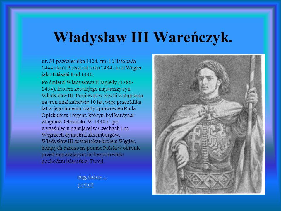 Władysław III Wareńczyk.