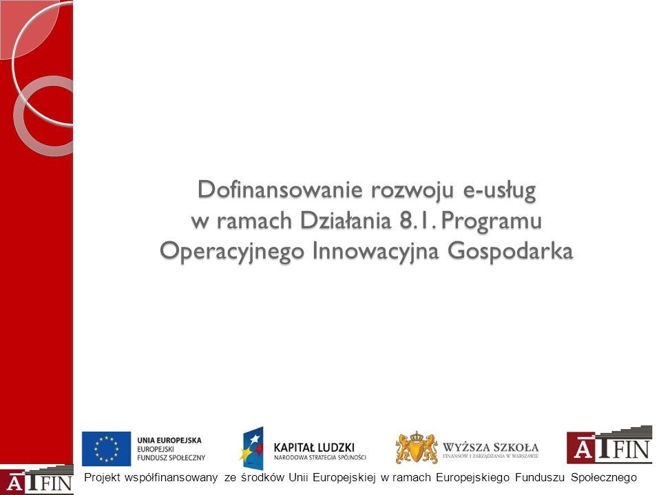 Dofinansowanie rozwoju e-usług w ramach Działania 8. 1