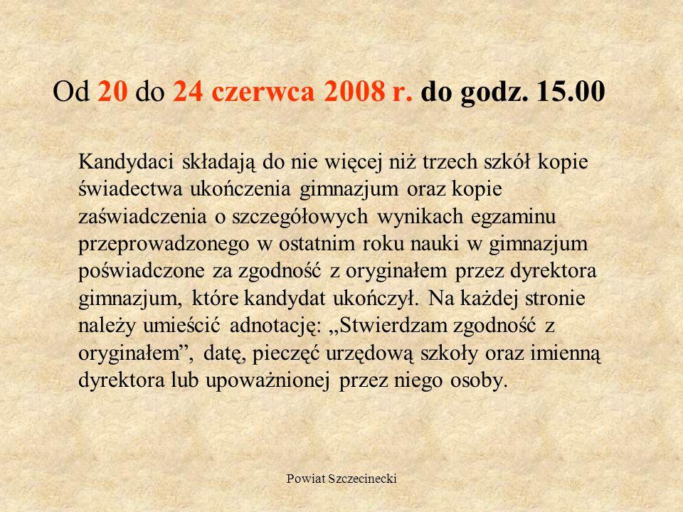Od 20 do 24 czerwca 2008 r. do godz. 15.00