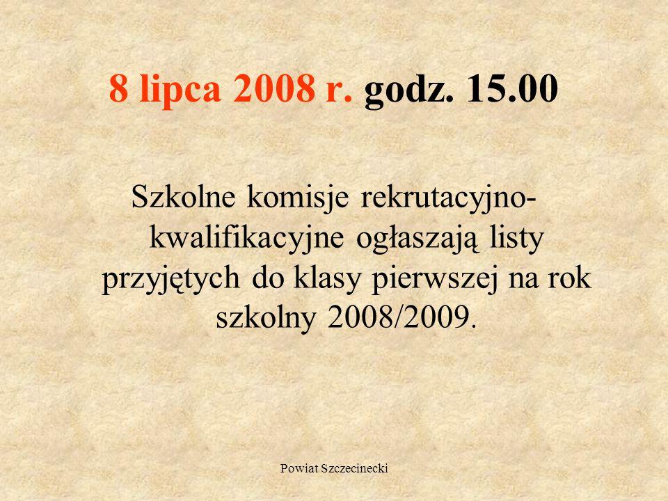8 lipca 2008 r. godz. 15.00 Szkolne komisje rekrutacyjno-kwalifikacyjne ogłaszają listy przyjętych do klasy pierwszej na rok szkolny 2008/2009.