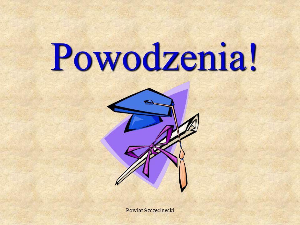 Powodzenia! Powiat Szczecinecki
