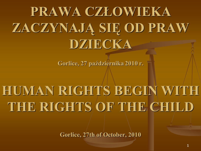 PRAWA CZŁOWIEKA ZACZYNAJĄ SIĘ OD PRAW DZIECKA Gorlice, 27 października 2010 r.