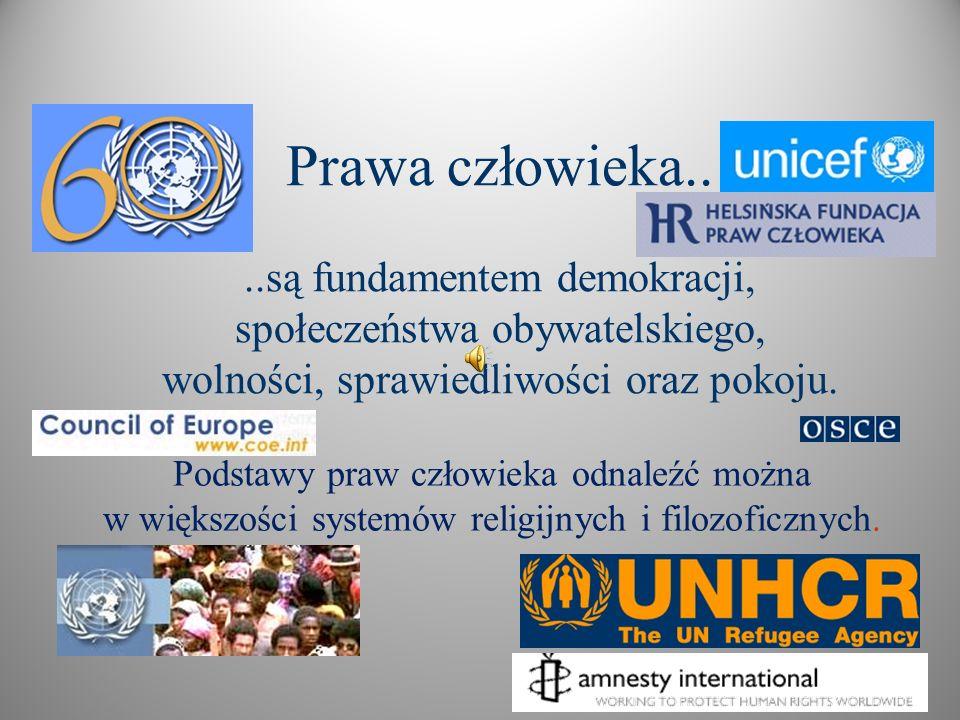 Prawa człowieka.. ..są fundamentem demokracji,