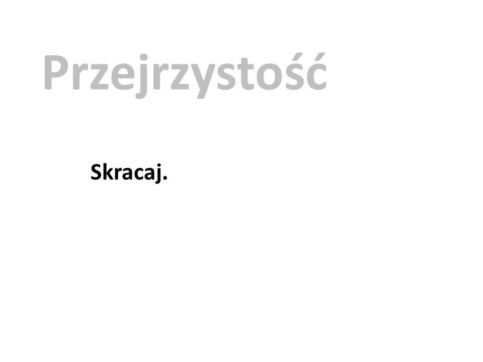Przejrzystość Skracaj.