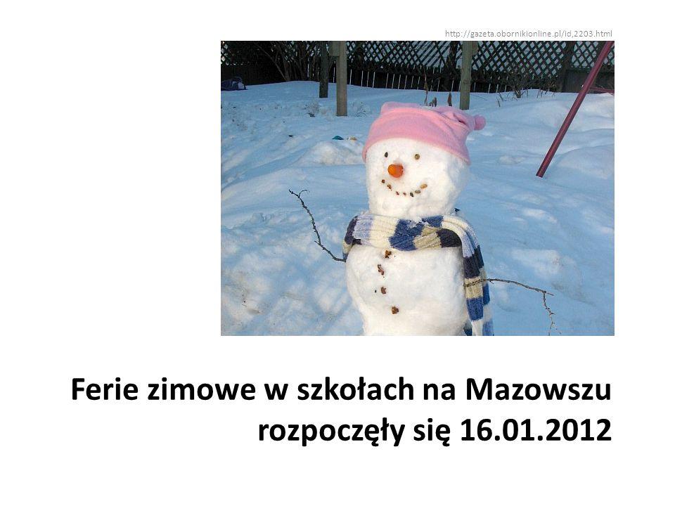 Ferie zimowe w szkołach na Mazowszu rozpoczęły się 16.01.2012