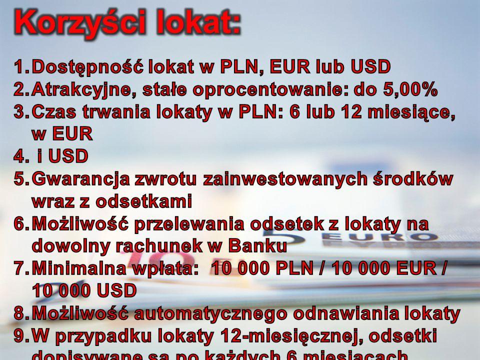 Korzyści lokat: Dostępność lokat w PLN, EUR lub USD