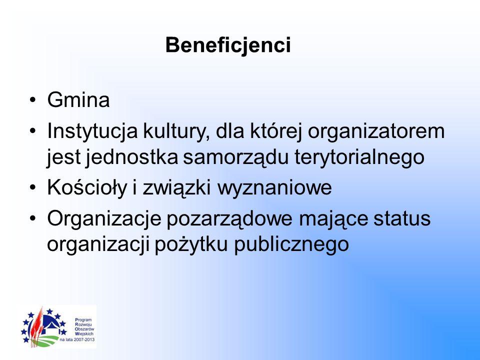 Beneficjenci Gmina. Instytucja kultury, dla której organizatorem jest jednostka samorządu terytorialnego.