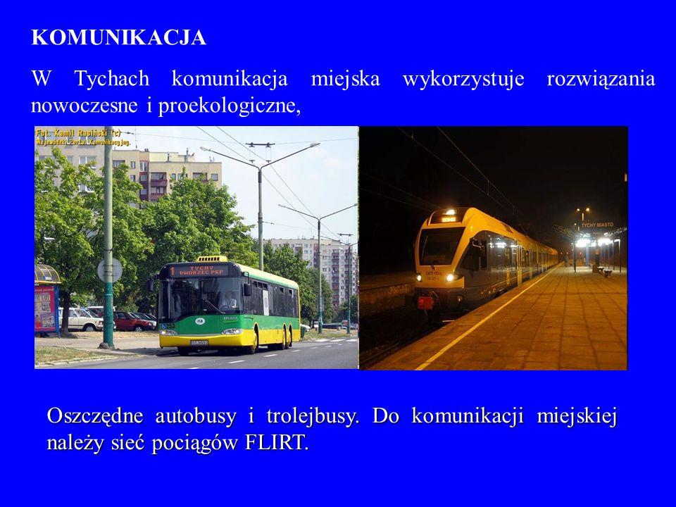 KOMUNIKACJA W Tychach komunikacja miejska wykorzystuje rozwiązania nowoczesne i proekologiczne,