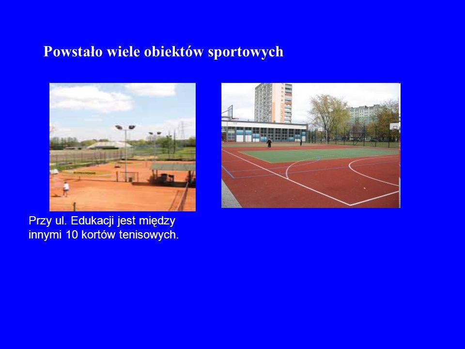 Powstało wiele obiektów sportowych