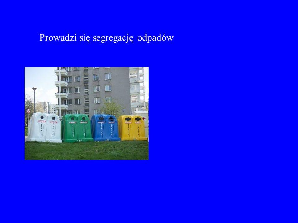 Prowadzi się segregację odpadów