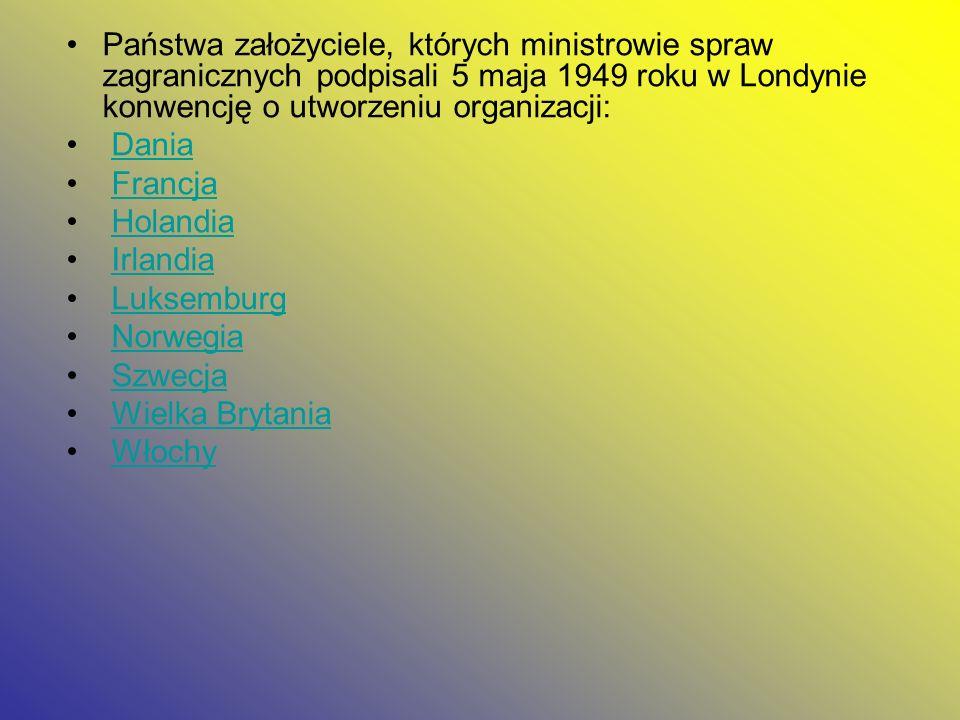 Państwa założyciele, których ministrowie spraw zagranicznych podpisali 5 maja 1949 roku w Londynie konwencję o utworzeniu organizacji: