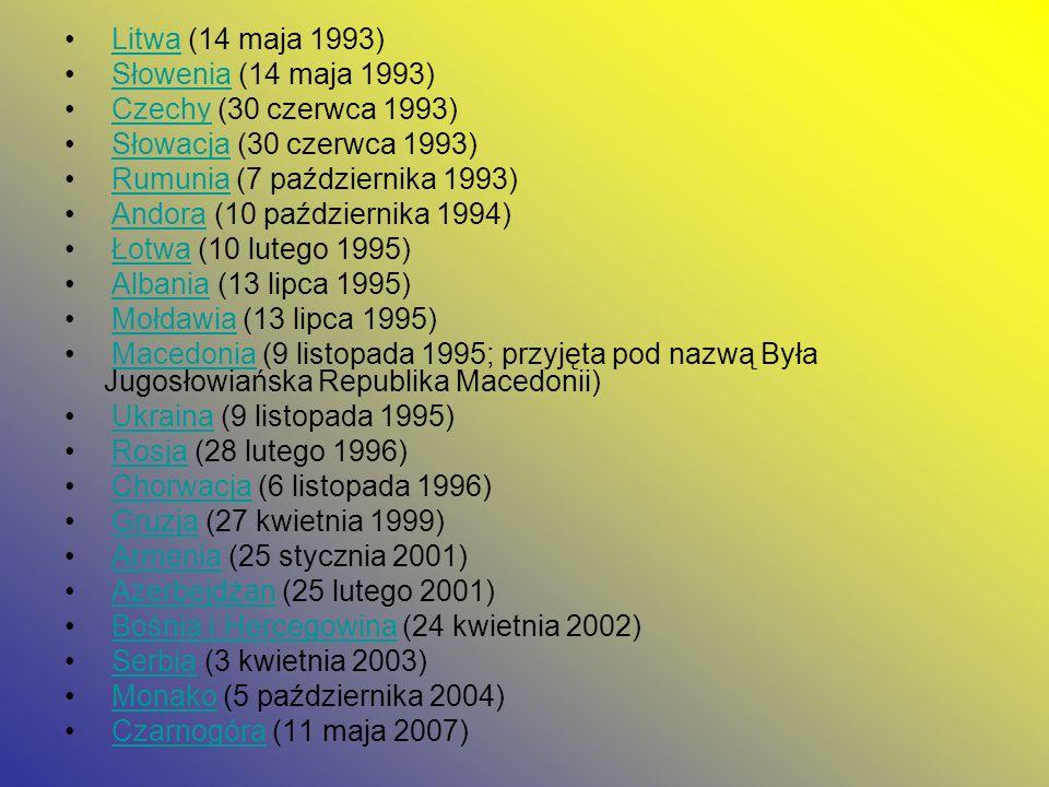 Litwa (14 maja 1993) Słowenia (14 maja 1993) Czechy (30 czerwca 1993) Słowacja (30 czerwca 1993)