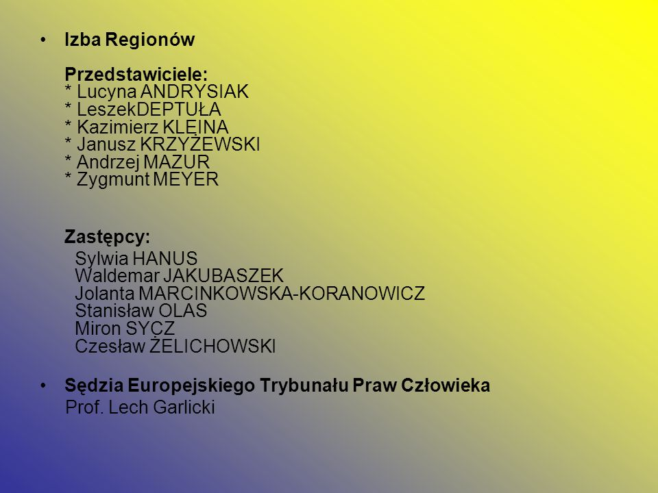 Izba Regionów Przedstawiciele:. Lucyna ANDRYSIAK. LeszekDEPTUŁA