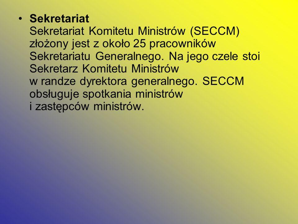 Sekretariat Sekretariat Komitetu Ministrów (SECCM) złożony jest z około 25 pracowników Sekretariatu Generalnego.