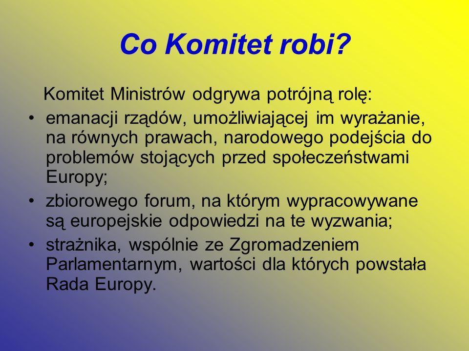 Co Komitet robi Komitet Ministrów odgrywa potrójną rolę: