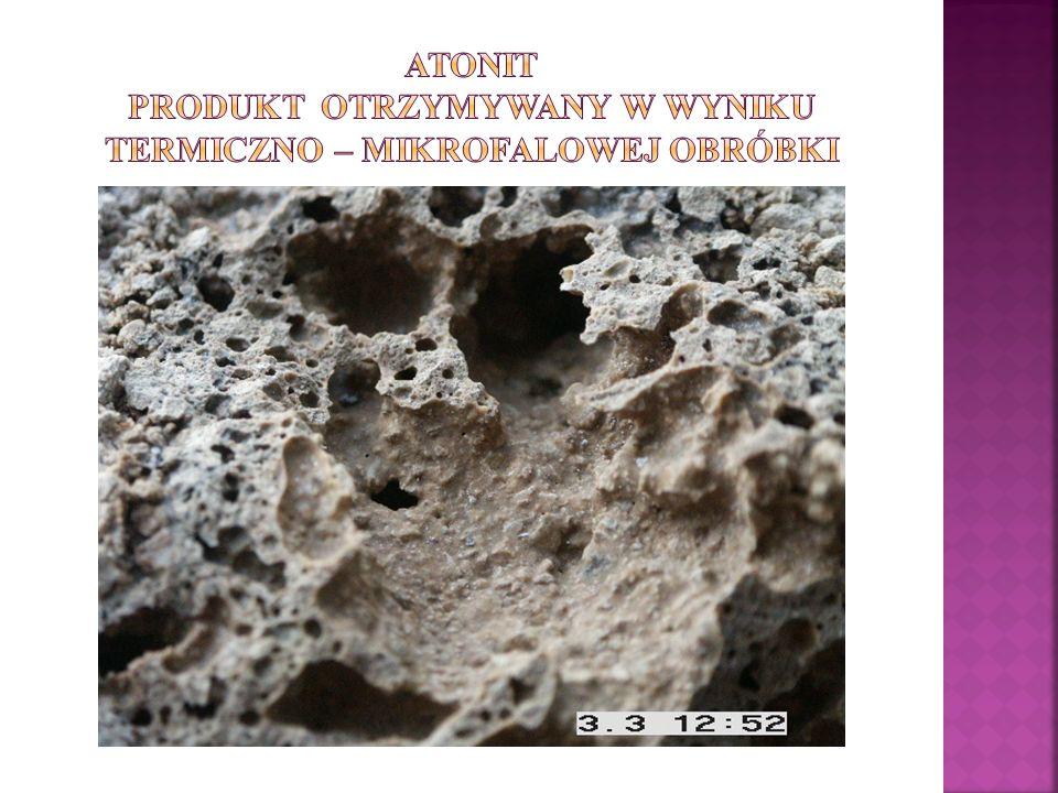 Atonit produkt otrzymywany w wyniku termiczno – mikrofalowej obróbki