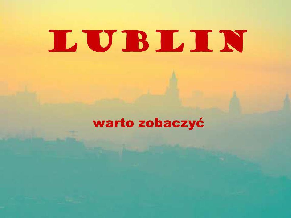 Lublin warto zobaczyć