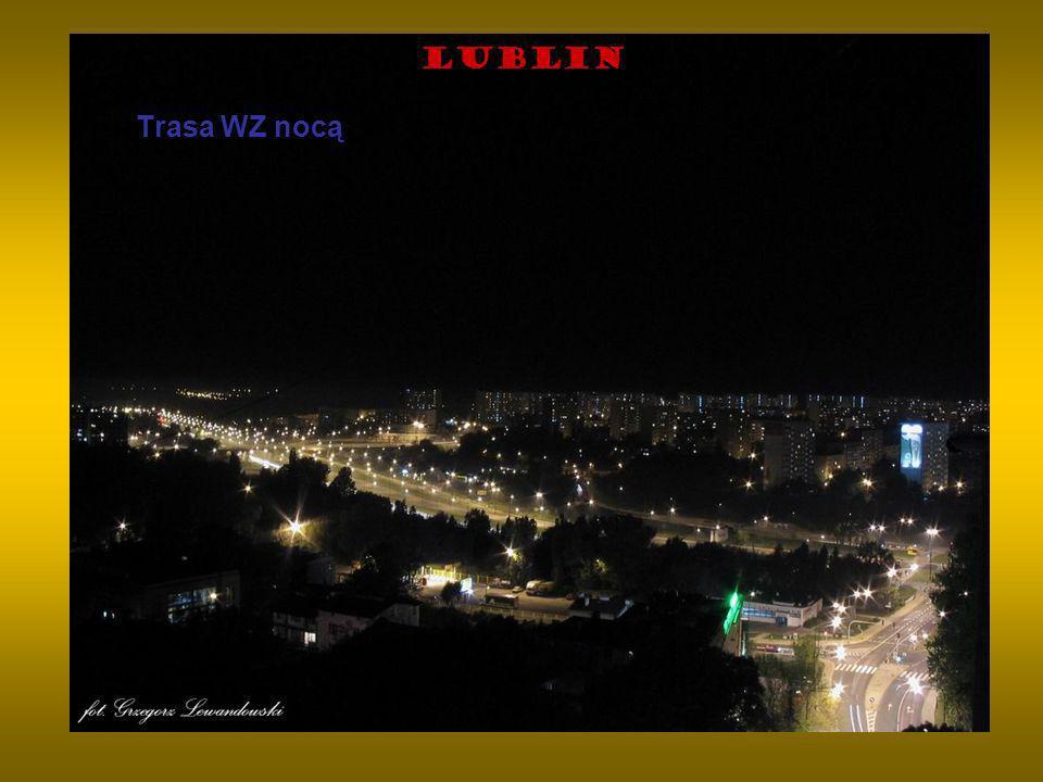 Lublin Trasa WZ nocą